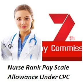 Nurse Rank Pay Scale Slip Pension Allowance  Under 7th Pay Commission