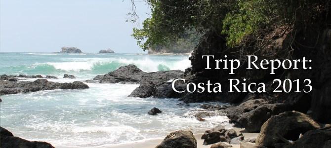 Trip Report:  Costa Rica 2013