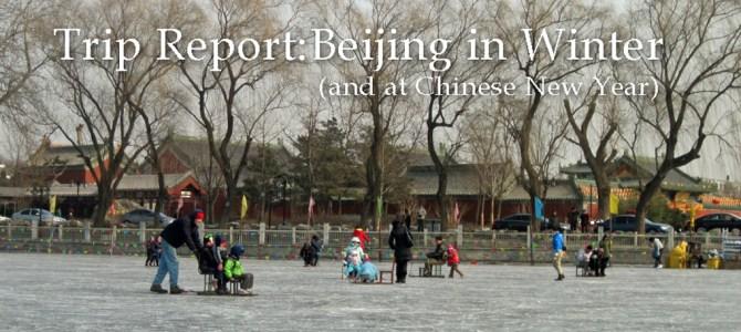 Trip Report: Beijing in Winter