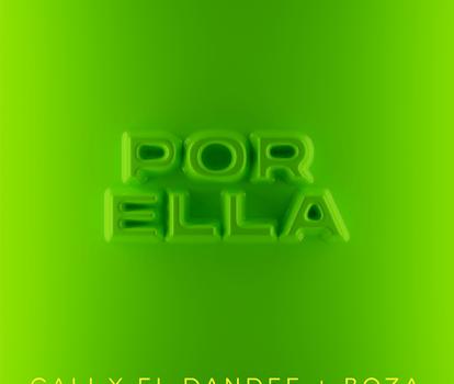 """EL DÚO POP URBANO CALI Y EL DANDEE UNEN SUS VOCES AL ARTISTA REVELACIÓN BOZA PARA ESTRENAR EL NUEVO SENCILLO """"POR ELLA"""