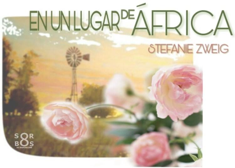 8-sorbos-inspiracion-en-un-lugar-de-africa-stefani-zweig-libro-sinopsis-frases-opinion-mimomentocafe