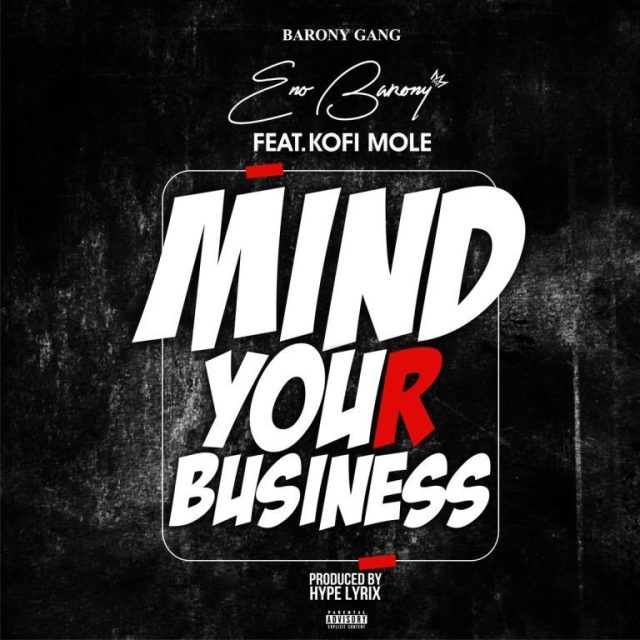 ENo Barony Mind Your Busines Mp3 Download.