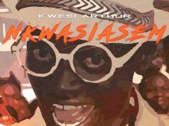 Kwesi Arthur - Nkwasiasem Ft. Lil Win X Bisa Kdei (Prod. By MOG Beatz)