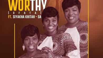 Photo of Daughters Of Glorious Jesus – He Is Worthy (Ofata) Ft Siyakha Khita