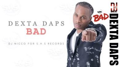 Photo of Dexta Daps – Bad (Prod. By DJ Nicco)