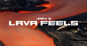 Joey B - Lava Feels (Full Album)
