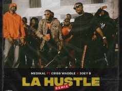 Medikal La Hustle Remix Mp3 Download ft Criss Waddle & Joey B.