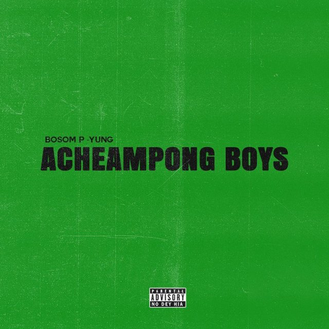 Bosom P-Yung Gang ft Joey B Mp3 Download