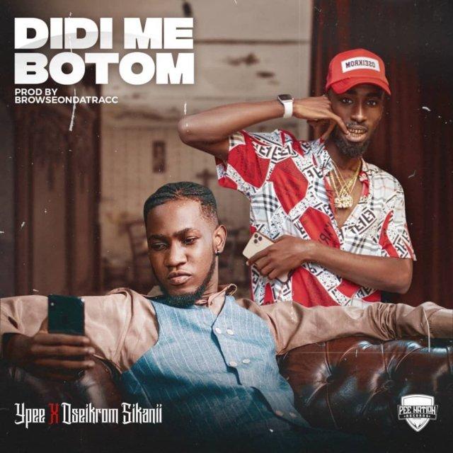 Ypee Didi Me Botom Mp3 Download