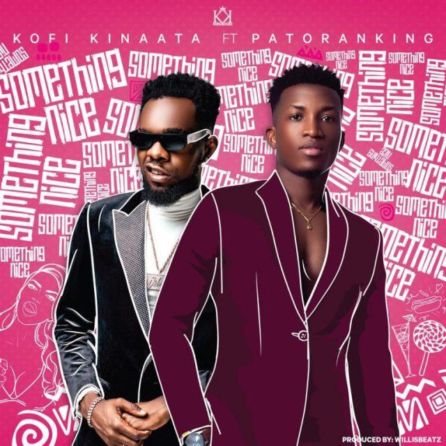 Kofi Kinaata Something Nice Mp4 Download ft. Patoranking
