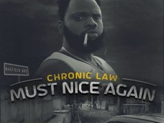 Chronic Law Must Nice Again Mp3 Download.