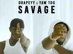 Drapeyy & Yaw Tog Savage Mp3 Download