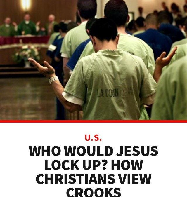 Who Would jesus Lock Up?