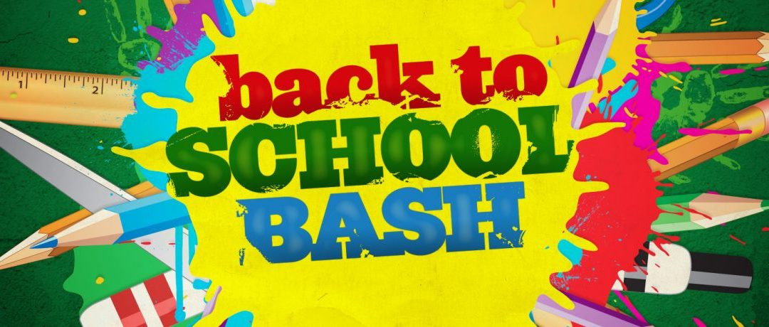 August 13th- Back to School Bash
