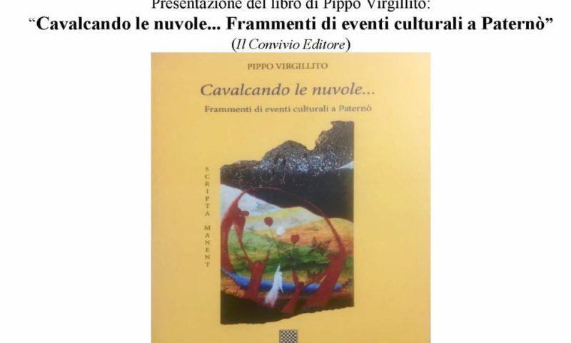 """PATERNO': """"Cavalcando le nuvole… Frammenti di eventi culturali a Paternò"""", giovedi la presentazione del libro di Pippo Virgillito"""