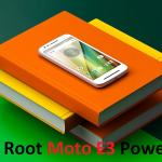 How To Root Moto E3 Power Safely [100% Tested]