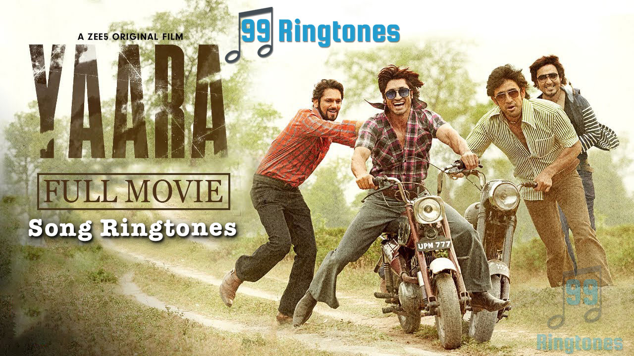 Yaara Hindi Movie Ringtones Download