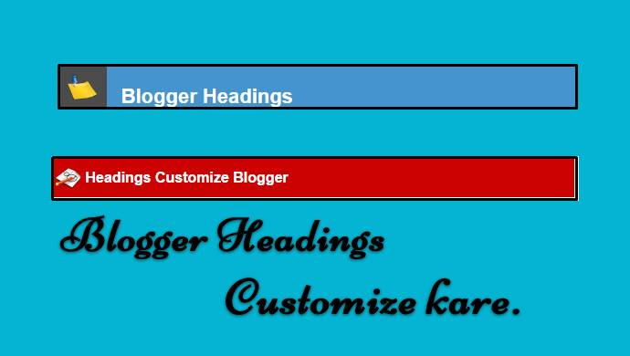 blogger headings customize kare
