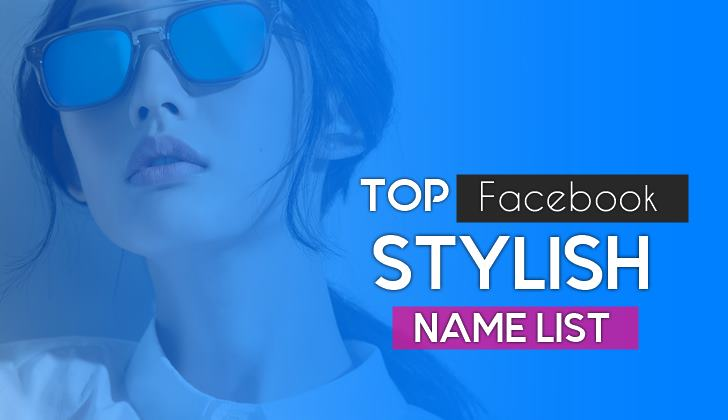 [500+ Acceptable] Facebook Stylish Name List For Girls