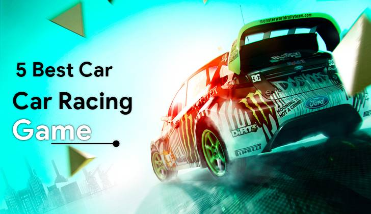 Top 5 Best Car Racing Games For Android