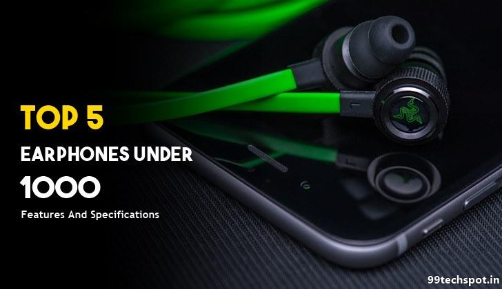 Top 5 best earphones under 1000