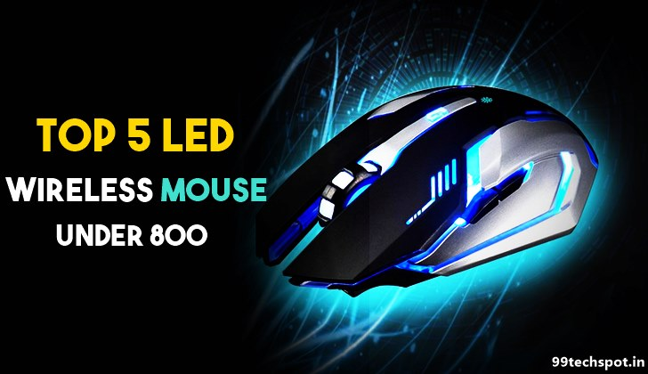 Top 5 Best Led Wireless Mouse Under 800 (Price Feature Details)
