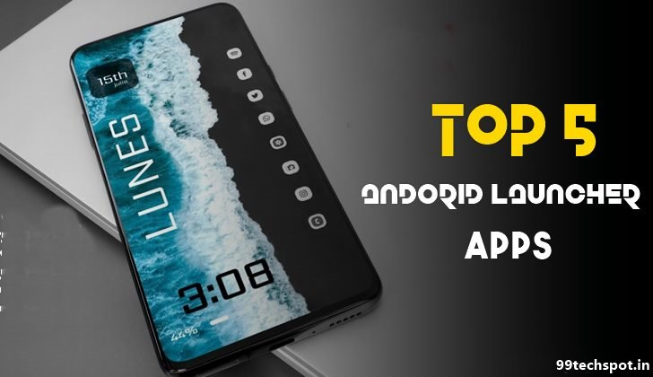 Android के लिए Top 5 Best Launcher Apps