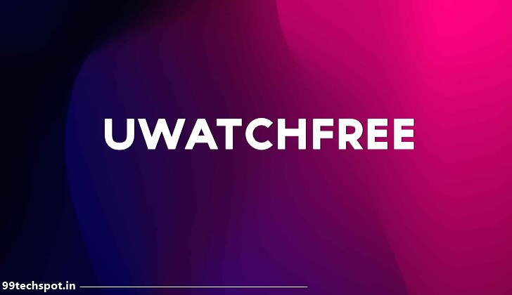 UWatchFree – Download Movies And Tv Show Web Series For Free | U Watch Free Download 2021