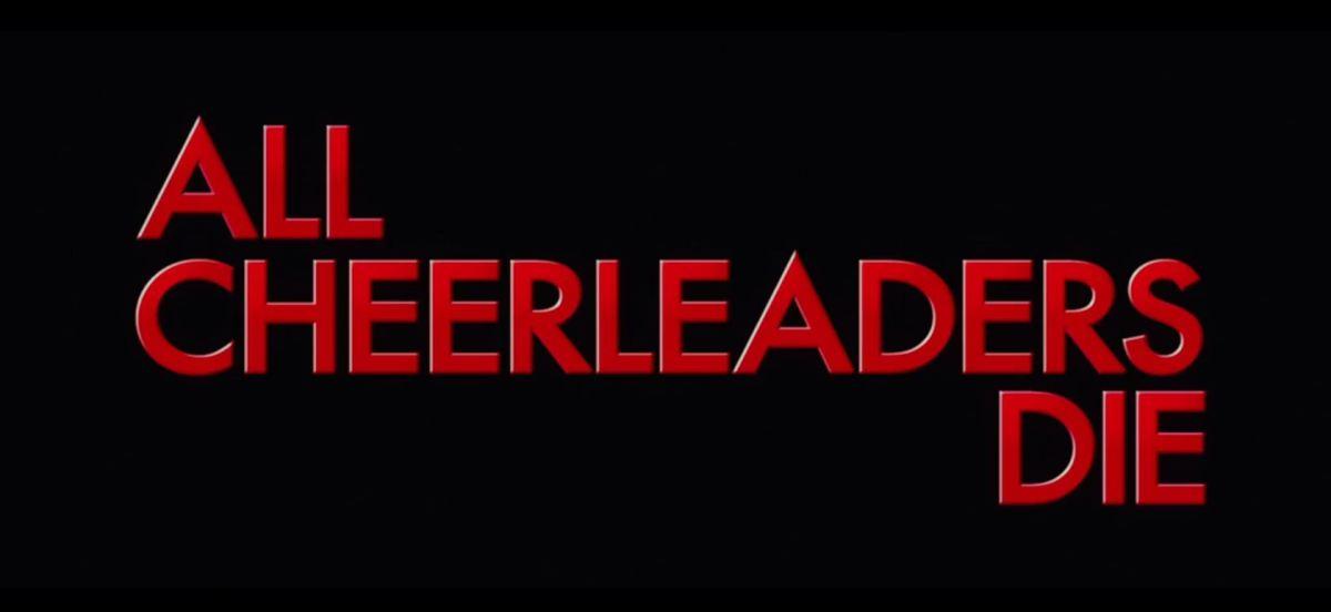 #313 All Cheerleaders Die (2013)