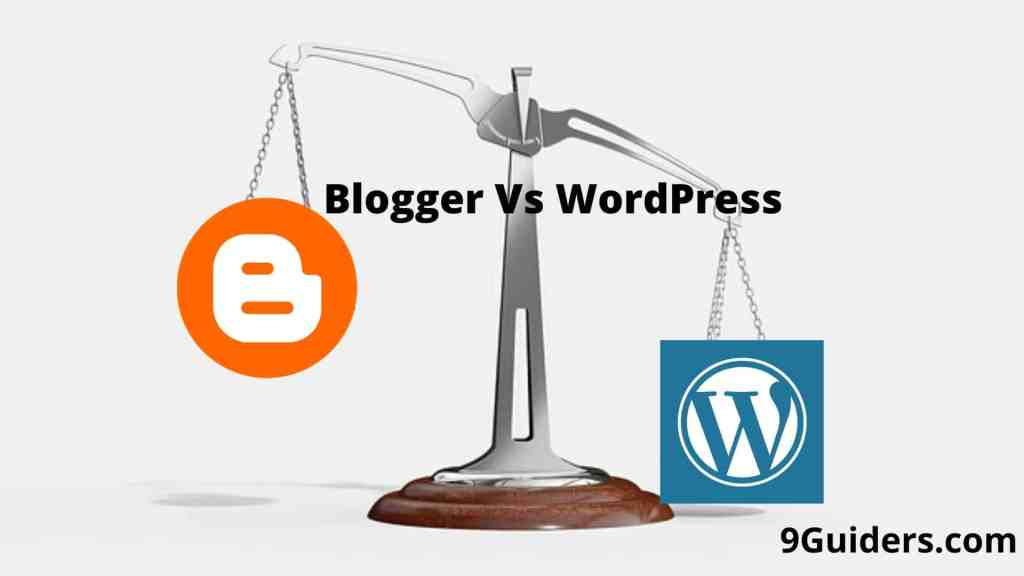 Blogger Vs WordPress: Which is the Best?