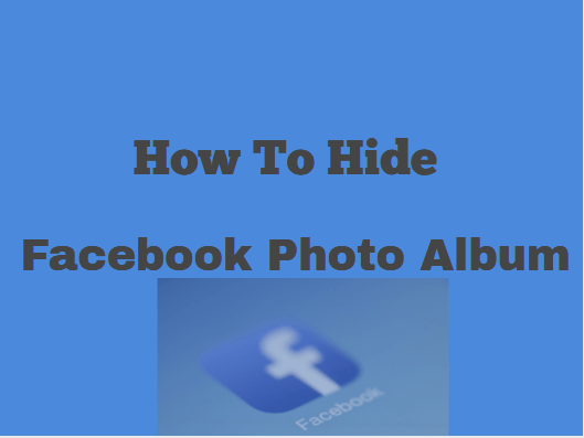 How To Hide Facebook Photos | Facebook Photo Hide