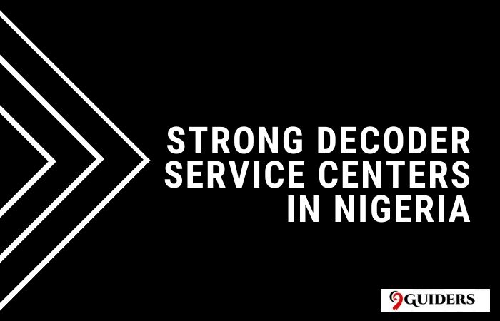 Strong Decoder Service Centers in Nigeria