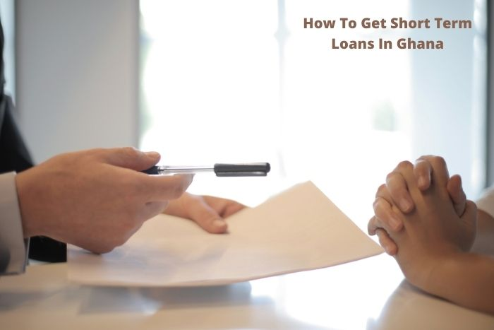 How To Get Short Term Loans In Ghana