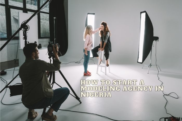 How To Start A Modeling Agency In Nigeria