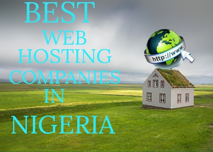 10 Best Web Hosting Companies In Nigeria 2021