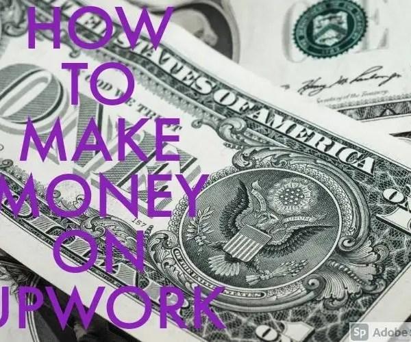 How To Make Money On Upwork