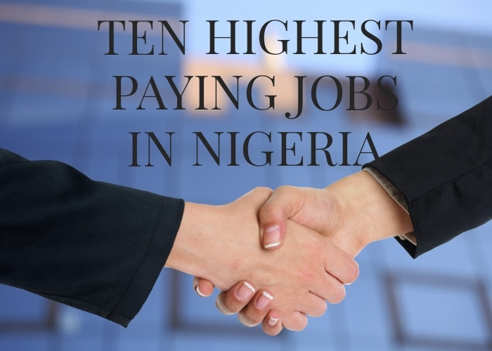 This is a detailed guide on the top highest paying jobs in Nigeria.