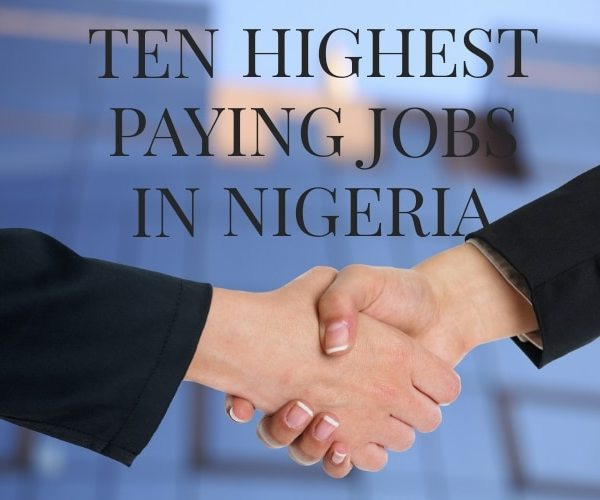Top 10 Highest Paying Jobs In Nigeria 2021