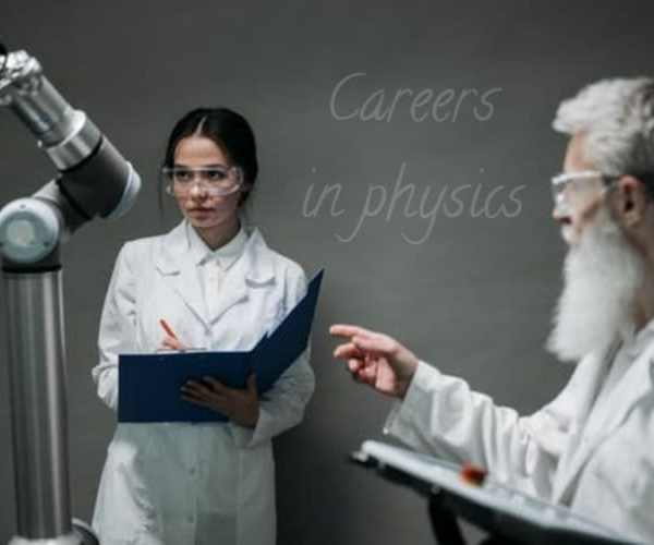 Top 10 Careers In Physics That Are Marketable In 2021