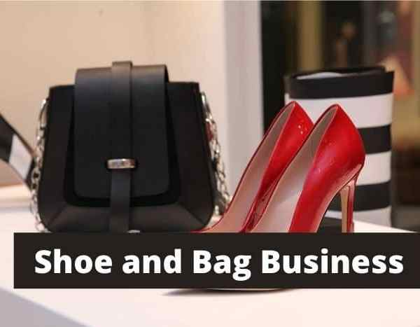 How To Start a Shoe And Bag Business In Nigeria