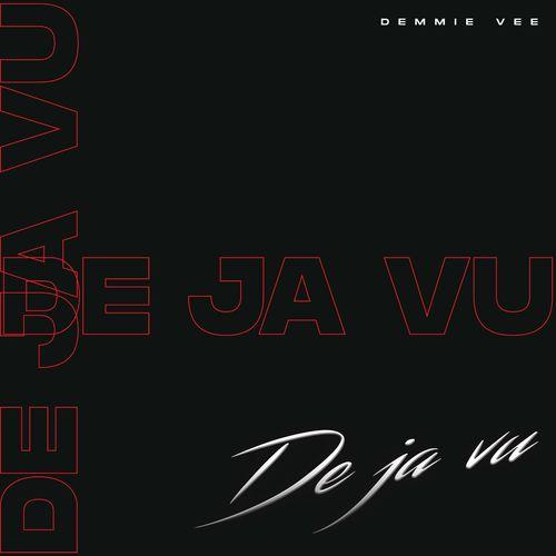 Demmie Vee Dejavu