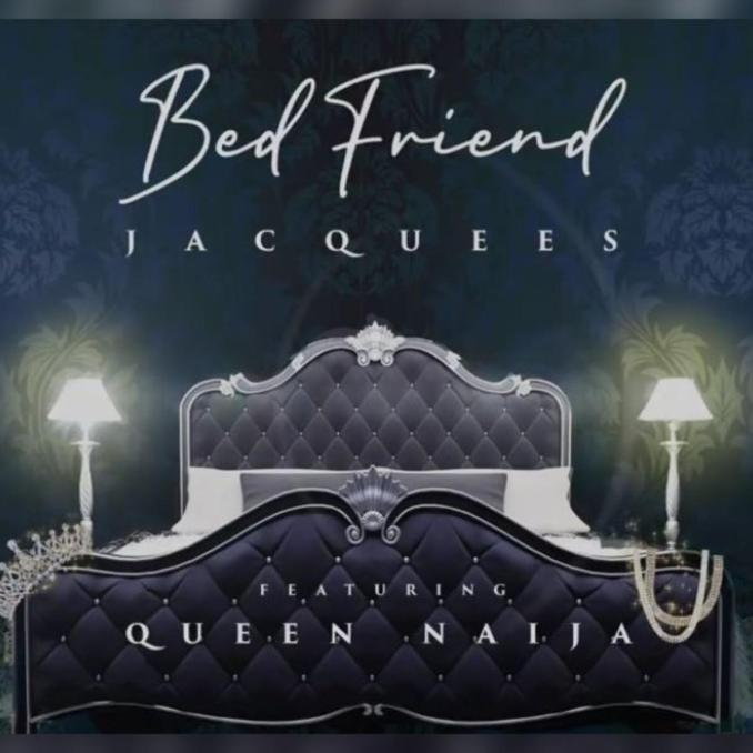 Jacquees Queen Naija Bed Friend