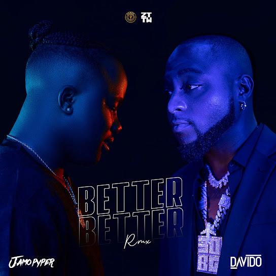Jamopyper – Better Better Remix ft. Davido