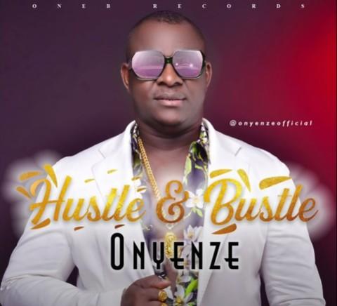 Onyenze – Hustle Bustle