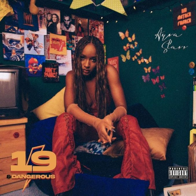 Ayra Starr – 19 Dangerous