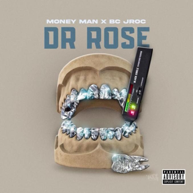 Money Man Dr. Rose ft. BC Jroc