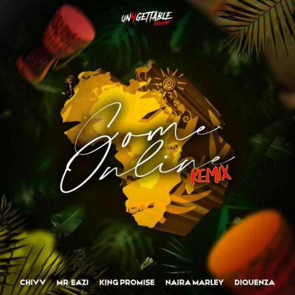 Chivv – Come Online Remix ft. Mr Eazi Naira Marley Diquenza King Promise