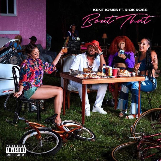 Kent Jones Bout It ft. Rick Ross