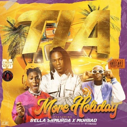 TIA – More Holiday ft. Bella Shmurda Mohbad