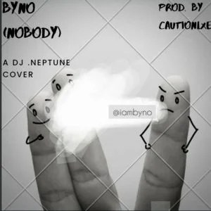 Download Byno – Nobody (DJ Neptune Cover).Mp3 Audio